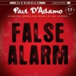Paul D'Adamo - False Alarm