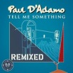 Paul D'Adamo - Tell me Something